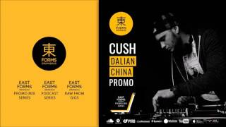 Cush Promo Mix // EAST FORMS Drum&Bass