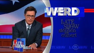 WERD: The Lesser of Two Evils by : The Late Show with Stephen Colbert