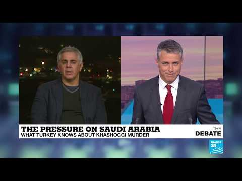 The pressure on Saudi Arabia: what Turkey knows about Khashoggi murder