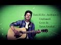 Tum Hi Ho | Aashique 2 | Arijit Singh | Mithoon | Aditya Roy | Shradhha | Cover By Tarun Kaushal