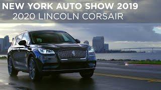 New York Auto Show 2019 | 2020 Lincoln Corsair | Driving.ca