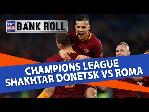 Shakhtar Donetsk vs Roma | Champions League Football Predictions | 21/02/18