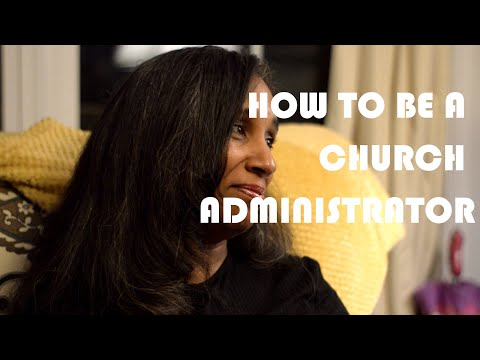 What Does It Mean To By A Church Administrator.