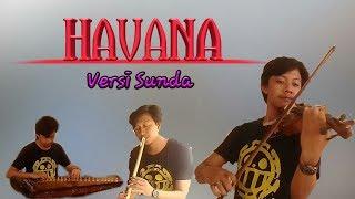 HAVANA Sunda Version (ethnic) Instrumental-Violin, Kecapi, Suling cover