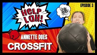 HELP LAH! Ep 3: Annette does CROSSFIT (and a Special Challenge)!