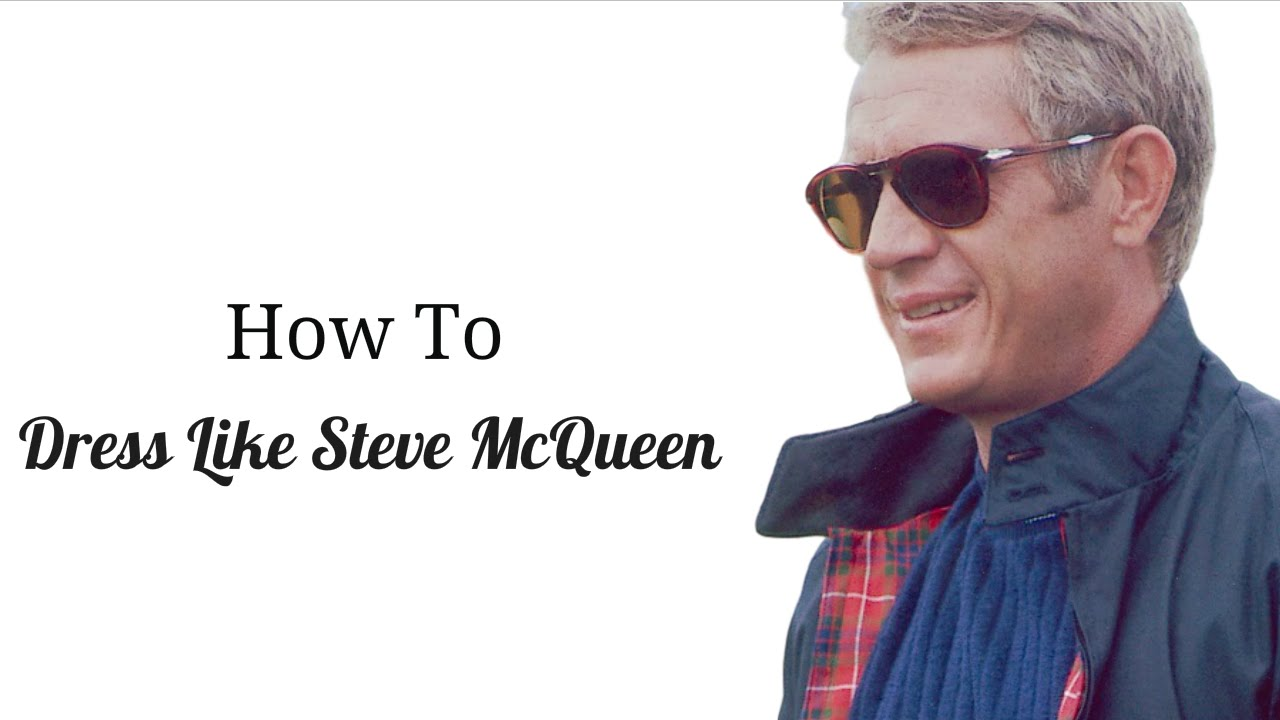 how to dress like steve mcqueen youtube. Black Bedroom Furniture Sets. Home Design Ideas