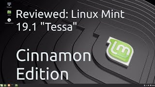 Linux Mint 19.1 Tessa Cinnamon Edition Review