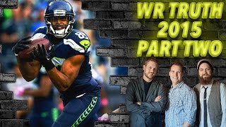 The TRUTH about Fantasy WRs in 2015: Segment Two - The Fantasy Footballers