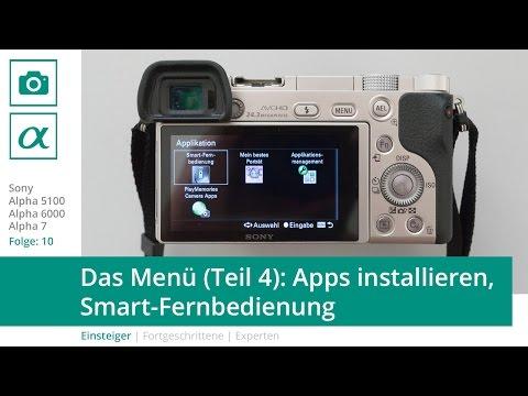 Sony a5100 a6000 a7 - Das Menü (Teil 4 / Deutsch) Apps installieren und nutzen,  Smart-Fernbedienung