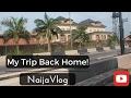 My Trip Back Home|NaijaVlog|Part 1