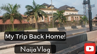 My Trip Back Home|NaijaVlog|Part 1