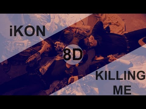 IKON (아이콘) – KILLING ME (죽겠다) [8D USE HEADPHONE] 🎧