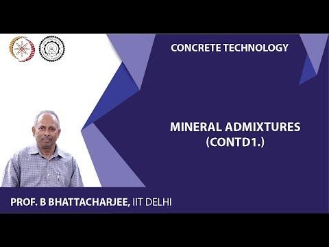 Mod-03 Lec-12 Mineral Admixtures.
