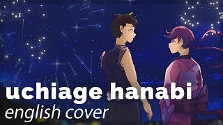 Uchiage Hanabi ♥ English Cover【rachie X Will Stetson】打上花火