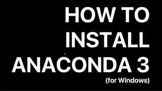 Python Tutorial: How to install anaconda 3 for windows