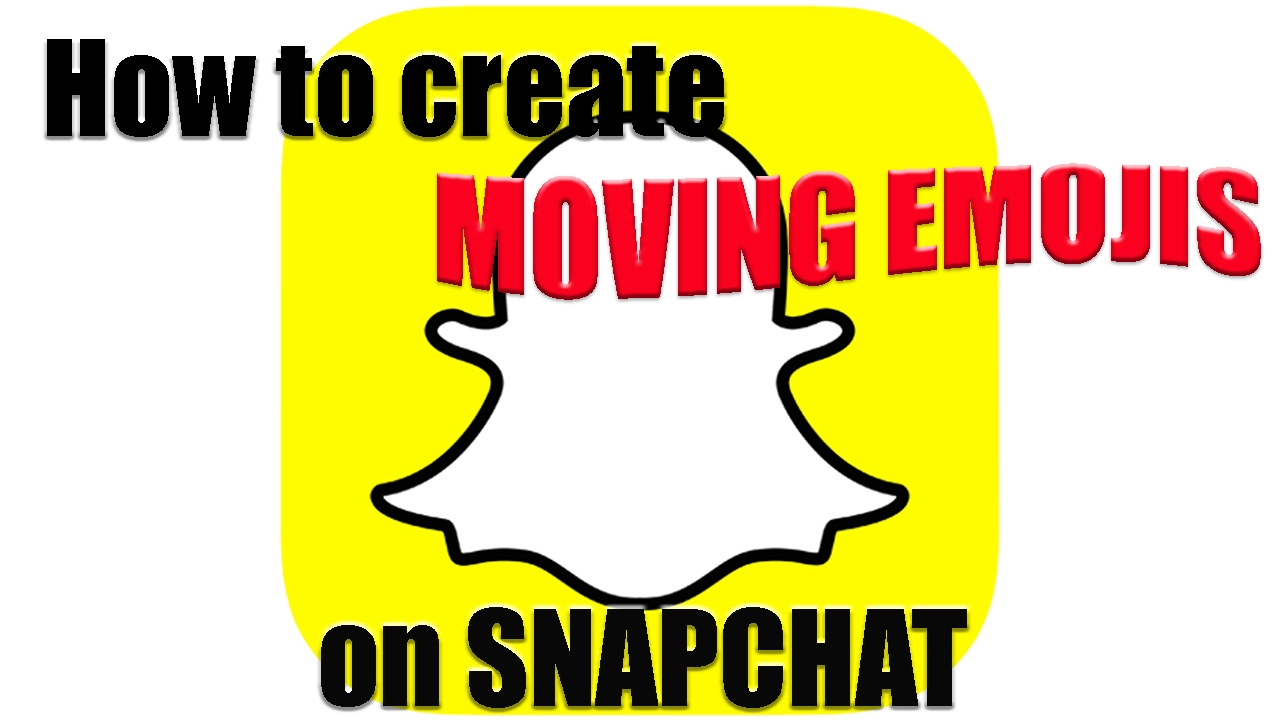 How to get your emojis to move on snapchat