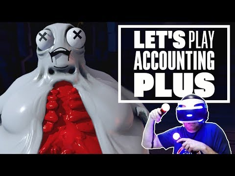 Let's Play Accounting Plus on PSVR - PREPARE TO HAVE YOUR MIND BLOWN