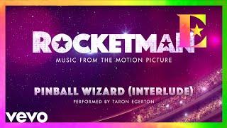 "Cast Of ""Rocketman"" - Pinball Wizard (Interlude / Visualiser)"
