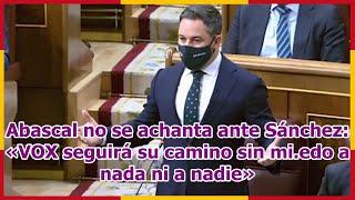 Abascal no se achanta ante Sánchez: «VOX seguirá su camino sin mi.edo a nada ni a nadie»