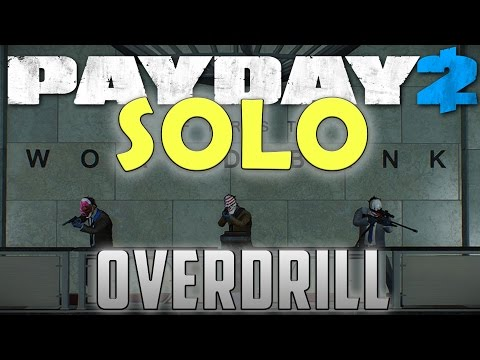 Overdrill SOLO - Payday 2 (First World Bank)