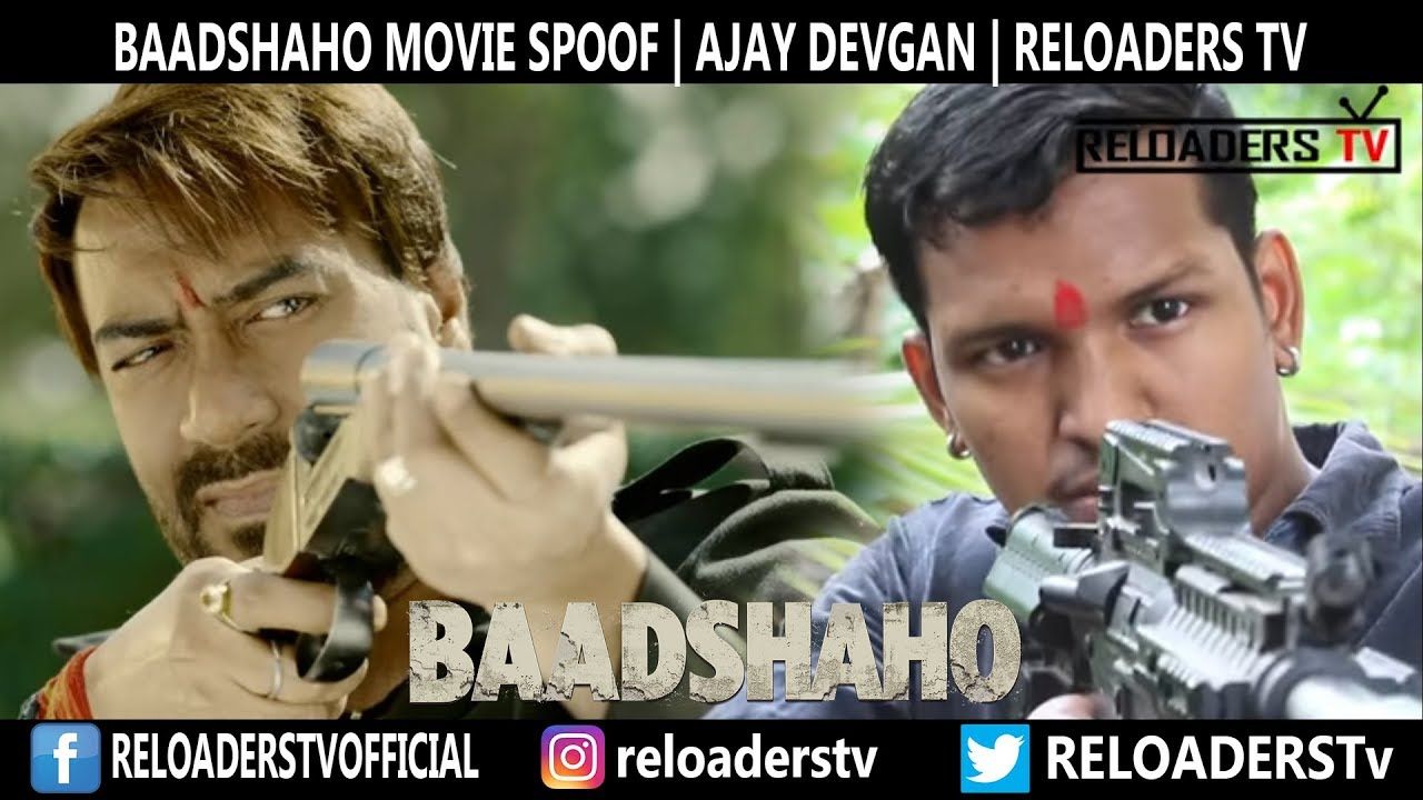 | Baadshaho Teaser Spoof | Baadshaho Trailer | Reloaders Style |