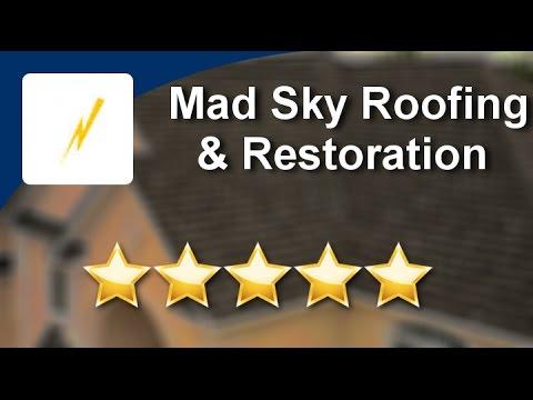 Mad Sky Roofing Amp Restoration Reviews Denver Colorado