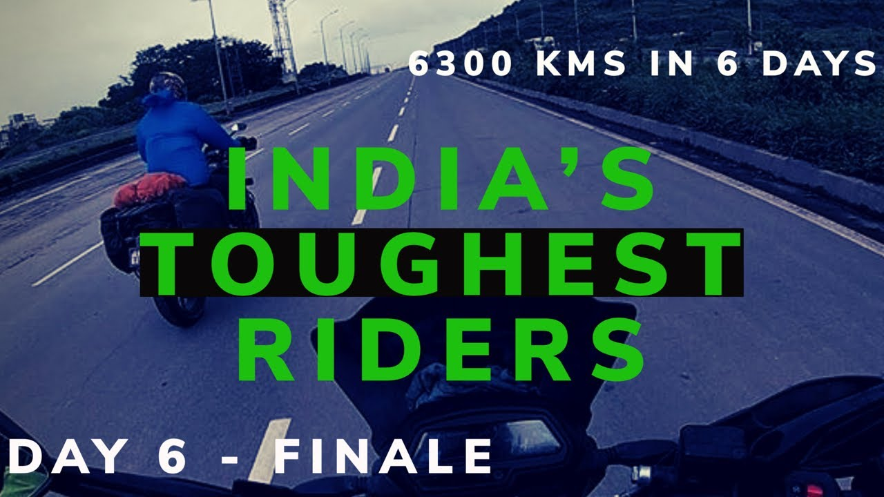 India's Toughest Riders - 6300 Kms In 6 Days - Day 6 Finale