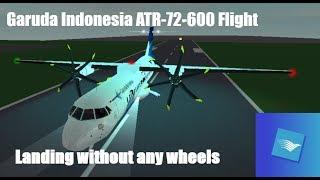 ROBLOX Aterragem sem rodas (Garuda Indonésia ATR-72-600 vôo)