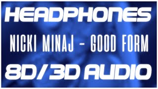 Nicki Minaj - Good Form ft. Lil Wayne (8D AUDIO & 3D AUDIO) 😍🎧