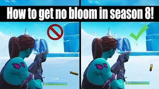 NEW GLITCH! How to Get NO BLOOM In Season 8 Fortnite! (How to Win Scrims Tips) (Console/PC)