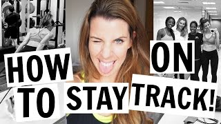HOW TO STAY ON TRACK | HEALTHY MOTIVATION TIPS