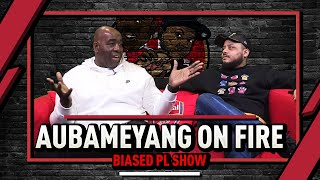 Aubameyang On Fire 🔥 & VAR Is Embarrassing | Biased Premier League Show