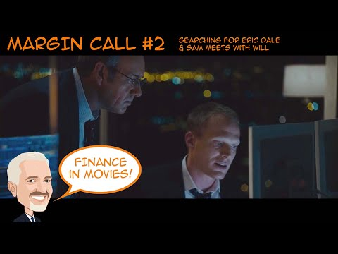 Margin Call 2 - Searching For Eric Dale & Sam Meets With Will