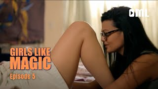 Girls Like Magic - Episode 5