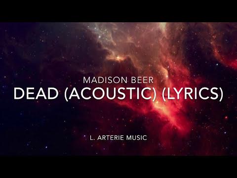 Madison Beer • Dead (Acoustic) (Lyrics)