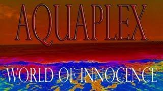Aquaplex - World Of Innocence