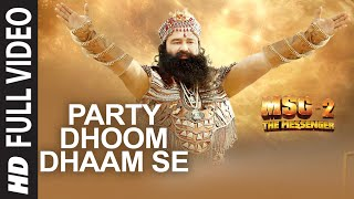 Party Dhoom Dhaam Se FULL VIDEO Song - MSG-2 The Messenger | T-Series