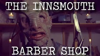The Innsmouth Barber Shop - A Shadow Over Innsmouth / Lovecraft fan-fic