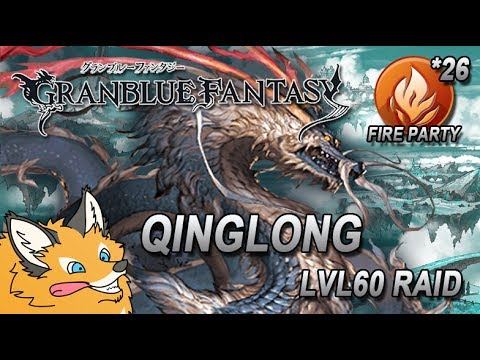 Granblue Fantasy Qinglong LVL60 Raid Fire Party Casual Gameplay Commentary