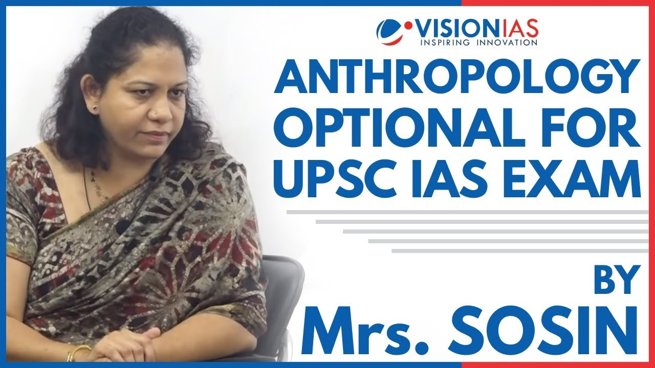 Anthropology Optional for UPSC IAS Exam by Mrs Sosin   Lecture 1