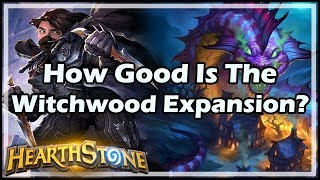 [Hearthstone] How Good Is The Witchwood Expansion?