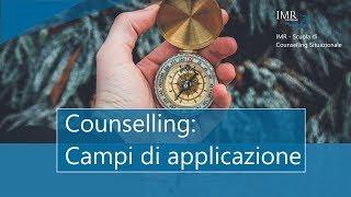 0003 IMR - Counselling: I Campi  di applicazione