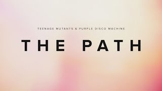Teenage Mutants & Purple Disco Machine - The Path (Official Video)