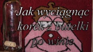Jak ŁATWO i SZYBKO wyciągnąć korek z butelki po winie..