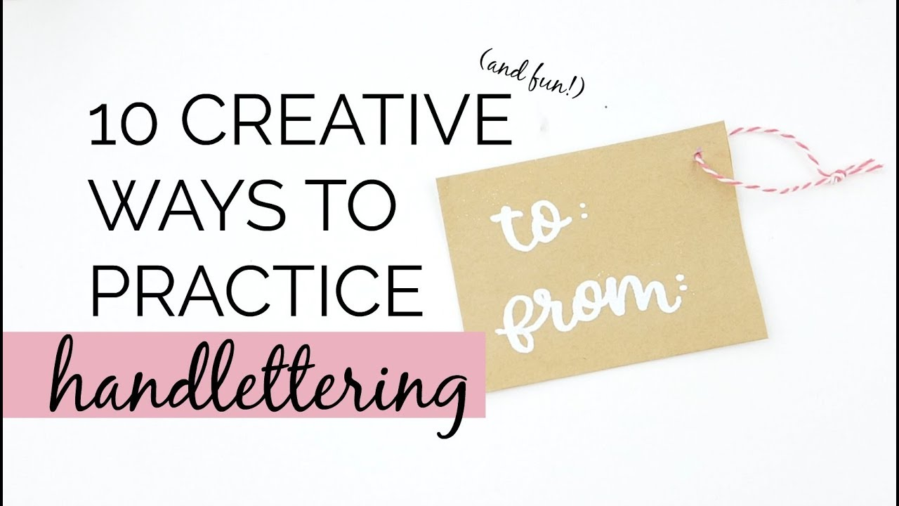 10 Creative Ways to Practice Handlettering | Calligraphy Ideas for Beginners