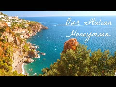 OUR EPIC ITALIAN HONEYMOON - HIGHLIGHTS (Rome, Amalfi Coast, Capri)