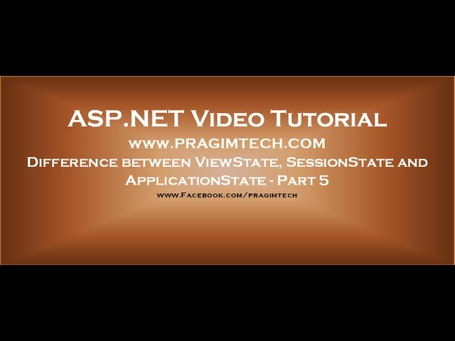Difference between ViewState, SessionState and ApplicationState in asp.net   Part 5
