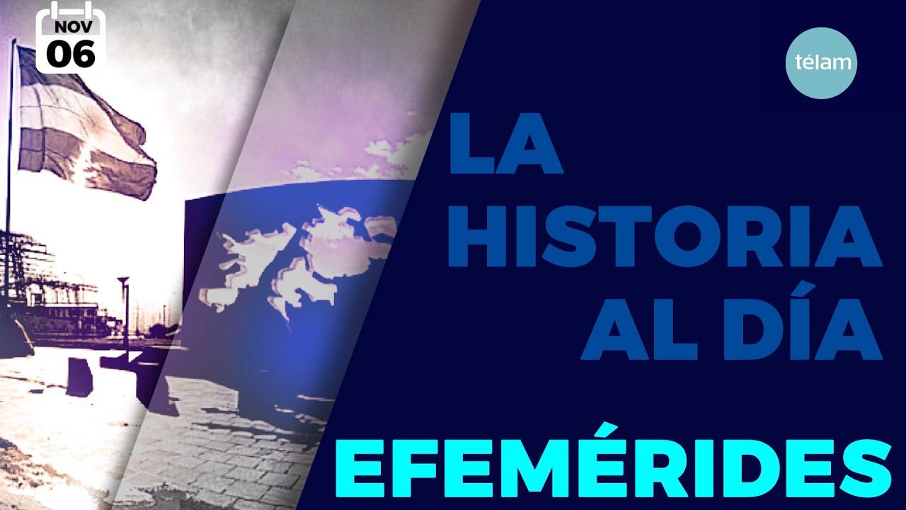 LA HISTORIA AL DIA (EFEMERIDES 6 NOVIEMBRE)