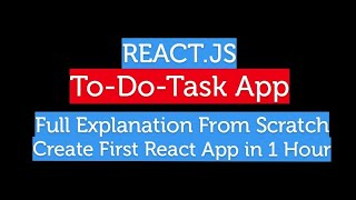 Create Your First React App | To- Do Task App | Full Explanation From Scratch