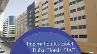 Imperial Suites Hotel - Dubai Hotels, UAE